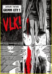Grimm city. 1, Vlk!  (odkaz v elektronickém katalogu)