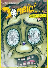 Zombíci... Zubatí mazlíčci!  (odkaz v elektronickém katalogu)
