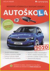 Autoškola : moderní učebnice a testové otázky : 2020  (odkaz v elektronickém katalogu)