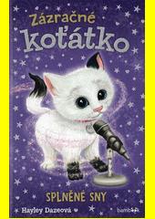 Zázračné koťátko. Splněné sny  (odkaz v elektronickém katalogu)