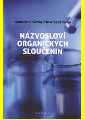 Názvosloví organických sloučenin  (odkaz v elektronickém katalogu)
