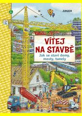 Vítej na stavbě : jak se staví domy, mosty, tunely  (odkaz v elektronickém katalogu)