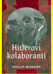 Hitlerovi kolaboranti : volba mezi špatným a horším v západní Evropě okupované nacisty  (odkaz v elektronickém katalogu)