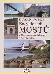 Encyklopedie mostů v Čechách, na Moravě a ve Slezsku  (odkaz v elektronickém katalogu)