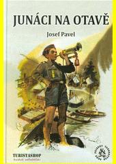 Junáci na Otavě : příhody z prázdninového tábora junáků  (odkaz v elektronickém katalogu)
