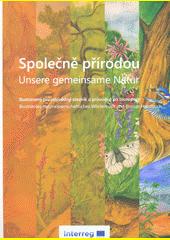 Společně přírodou : ilustrovaný přírodovědný slovník a průvodce po biotopech = Unsere gemeinsame Natur : illustriertes naturwissenschaftliches Wörterbuch und Biotop-Handbuch  (odkaz v elektronickém katalogu)