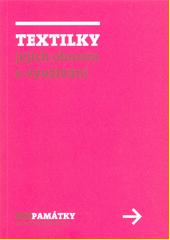 Textilky : jejich obnova a využívání (odkaz v elektronickém katalogu)