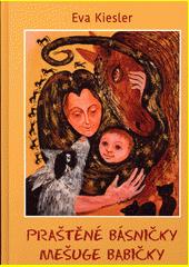 Praštěné básničky mešuge babičky  (odkaz v elektronickém katalogu)