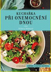 Kuchařka při onemocnění dnou : dieta bez purinů  (odkaz v elektronickém katalogu)