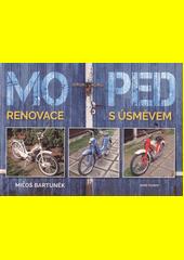 Moped : renovace s úsměvem  (odkaz v elektronickém katalogu)
