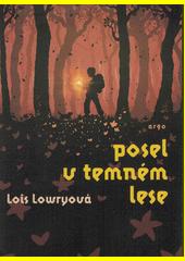Posel v temném lese  (odkaz v elektronickém katalogu)