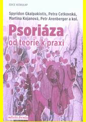 Psoriáza : od teorie k praxi  (odkaz v elektronickém katalogu)
