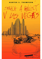 Strach a hnus v Las Vegas : divoká pouť do srdce amerického snu  (odkaz v elektronickém katalogu)