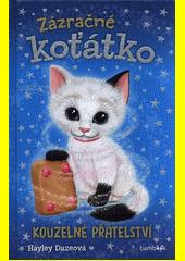 Zázračné koťátko. Kouzelné přátelství  (odkaz v elektronickém katalogu)