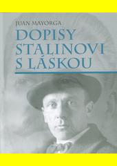 Dopisy Stalinovi s láskou  (odkaz v elektronickém katalogu)
