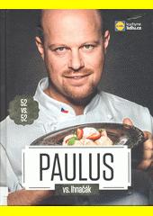 Paulus vs. Ihnačák : 52 receptů vs. 52 receptů (odkaz v elektronickém katalogu)