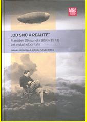 Od snů k realitě  : František Běhounek (1989-1973) : let vzducholodi Italia  (odkaz v elektronickém katalogu)