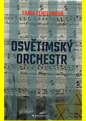 Osvětimský orchestr : svědectví sebrané Marcelou Routierovou  (odkaz v elektronickém katalogu)