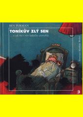 Toníkův zlý sen : ... a jak mu s ním babička pomohla  (odkaz v elektronickém katalogu)