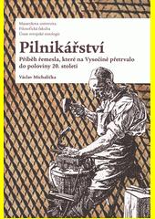 Pilnikářství : příběh řemesla, které na Vysočině přetrvalo do poloviny 20. století  (odkaz v elektronickém katalogu)