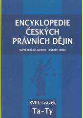 Encyklopedie českých právních dějin. XVIII. svazek, Ta-Ty  (odkaz v elektronickém katalogu)