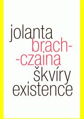Škvíry existence  (odkaz v elektronickém katalogu)