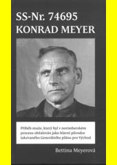 SS-Nr. 74695 - Konrad Meyer : biografická skica mého dědečka, prof. Konrada Meyera, který byl v 8. následném norimberském procesu v roce 1947 obžalován jako hlavní původce takzvaného  Generálního plánu pro Východ   (odkaz v elektronickém katalogu)