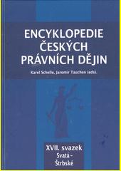 Encyklopedie českých právních dějin. XVII. svazek, Svatá - Štrbské  (odkaz v elektronickém katalogu)