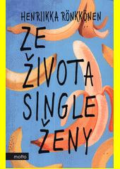 Ze života single ženy  (odkaz v elektronickém katalogu)