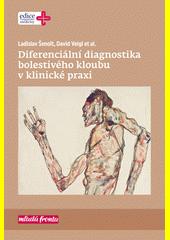 Diferenciální diagnostika bolestivého kloubu v klinické praxi  (odkaz v elektronickém katalogu)