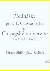 Přednášky prof. T.G. Masaryka na Chicagské univerzitě v létě roku 1902  (odkaz v elektronickém katalogu)