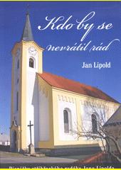 Kdo by se nevrátil rád : písničky stříbřeckého rodáka Jana Lipolda (odkaz v elektronickém katalogu)