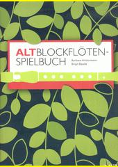 Altblockfloten-Spielbuch (odkaz v elektronickém katalogu)