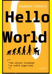 Hello World : jak zůstat člověkem ve světě algoritmů  (odkaz v elektronickém katalogu)