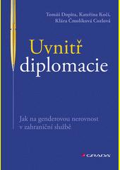 Uvnitř diplomacie : jak na genderovou nerovnost v zahraniční službě  (odkaz v elektronickém katalogu)