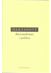 Racionalismus v politice  (odkaz v elektronickém katalogu)