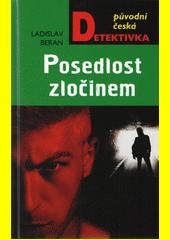 Posedlost zločinem  (odkaz v elektronickém katalogu)