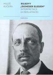 "Rilkovy ""Duineser Elegien"" : interpretace (a deklamace)  (odkaz v elektronickém katalogu)"