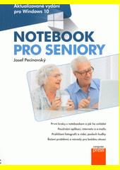 Notebook pro seniory : aktualizované vydání pro Windows 10  (odkaz v elektronickém katalogu)