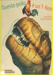 Questo pollo è un T-Rex! : il grande libro dell'evoluzione animale  (odkaz v elektronickém katalogu)