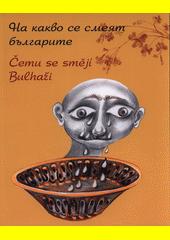 Na kakvo se smejat bǎlgarite = Čemu se smějí Bulhaři (odkaz v elektronickém katalogu)