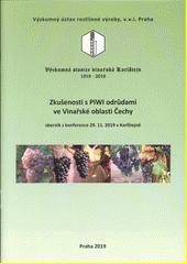 Zkušenosti s PIWI odrůdami ve vinařské oblasti Čechy