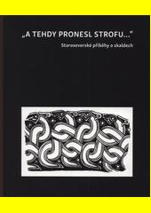A tehdy pronesl strofu...  : staroseverské příběhy o skaldech  (odkaz v elektronickém katalogu)