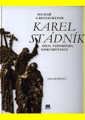 Sochař a restaurátor Karel Stádník : dílo, vzpomínky, dokumentace  (odkaz v elektronickém katalogu)