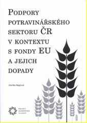 Podpory potravinářského sektoru ČR v kontextu s fondy EU a jejich dopady