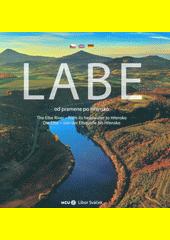 Labe - od pramene po Hřensko = The Elbe river - from its headwater to Hřensko = Die Elbe - von der Elbquelle bis Hřensko  (odkaz v elektronickém katalogu)