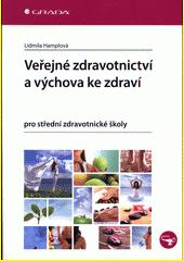 Veřejné zdravotnictví a výchova ke zdraví : pro střední zdravotnické školy  (odkaz v elektronickém katalogu)