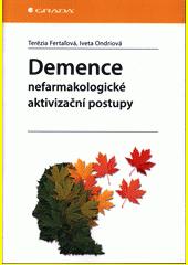 Demence : nefarmakologické aktivizační postupy  (odkaz v elektronickém katalogu)
