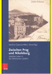 Zwischen Prag und Nikolsburg : Jüdisches Leben in den böhmischen Ländern  (odkaz v elektronickém katalogu)