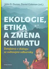 Ekologie, etika a změna klimatu : Dalajlama v dialogu se světovými odborníky  (odkaz v elektronickém katalogu)